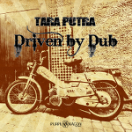 Tara Putra - Driven by Dub (2015)